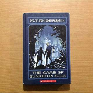 The Game of Sunken Places by M. T. Anderson
