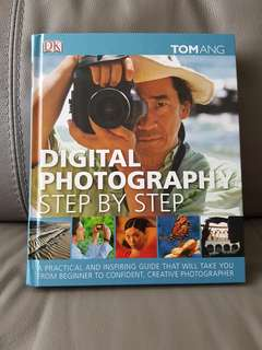 Digital photography: step by step (Tom Ang)