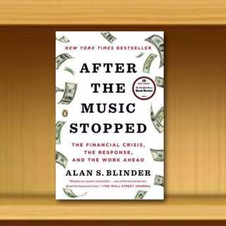 BN - After the Music Stopped : The Financial Crisis, the Response, and the Work Ahead By Alan S. Blinder