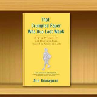 BN - That Crumpled Paper Was Due Last Week : Helping Disorganized and Distracted Boys Succeed in School and Life (Hardcover\Hardbackback) By Ana Homayoun