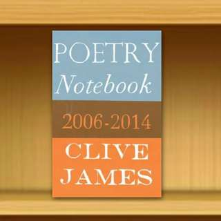BN - Poetry Notebook : 2006-2014 (Hardback) Clive James