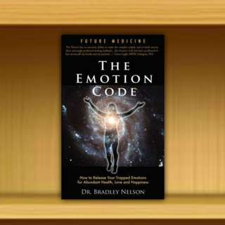 BN -  Emotion Code : How to Release Your Trapped Emotions for Abundant Health, Love and Happiness By Bradley B Nelson