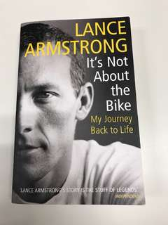 Lance Armstrong - it's not about the bike, my journey back to life