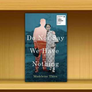 BN -  Do Not Say We Have Nothing  By Madeleine Thien