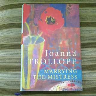 marrying the mistress joanna teollope - hardbound