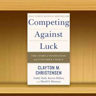 BN - Competing Against Luck : The Story of Innovation and Customer Choice (Hardback / Hardcover) By Clayton M. Christensen / Taddy Hall / Karen Dillon / David S. Duncan