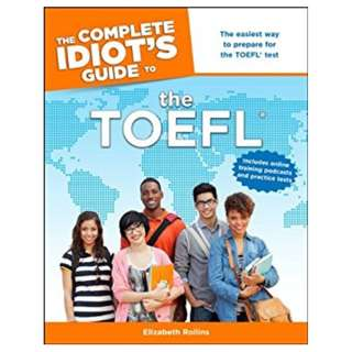 The Complete Idiot's Guide to the TOEFL® (Idiot's Guides) Kindle Edition by Elizabeth Rollins  (Author)