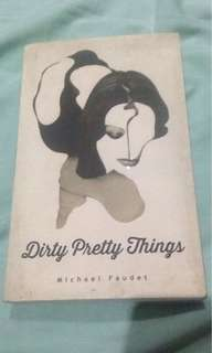 Dirty Pretty Things -Michael Faudet