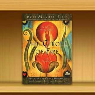 BN - The Circle of Fire : Inspiration and Guided Meditations for Living in Love and Happiness By Don Miguel Ruiz