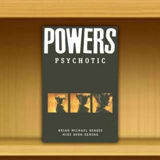 BN - Powers Vol.9: Psychotic  By  Brian Michael Bendis , Illustrated By  Michael Avon Oeming