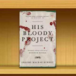 BN - His Bloody Project By Graeme Macrae Burnet