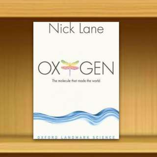 BN - Oxygen : The Molecule That Made The World By Nick Lane