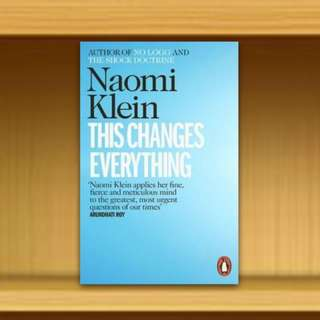 BN - This Changes Everything : Capitalism vs. the Climate By Naomi Klein