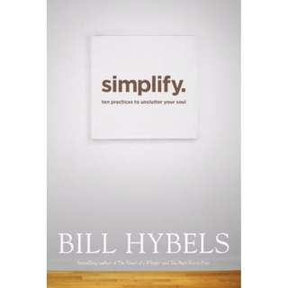 BN - Simplify : Ten Practices to Unclutter Your Soul (Hardcover /  Hardback) By Bill Hybels