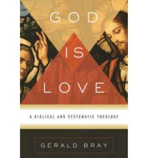 BN - God Is Love : A Biblical and Systematic Theology (Hardcover/Hardback)  By Gerald Bray