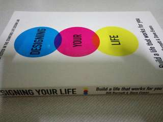 Designing Your Life. Build a Life that Works for You. Bill Burnett & Dave Evans.
