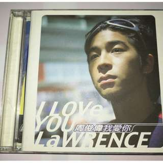 CD Lawrence Chau - Zhou Jun Wei I Love You 周俊偉 我愛你