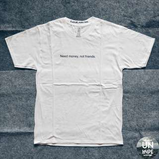 [FAMT] 'Need Money, Not Friends' Tee (White)