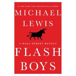 Flash Boys: A Wall Street Revolt Kindle Edition by Michael Lewis  (Author)