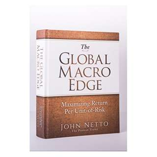 The Global Macro Edge: Maximizing Return Per Unit-of-Risk Kindle Edition by John Netto, Denise Shull, Neil Azous, Bob Savage, Cameron Crise, Joe DiNapoli, Raoul Pal, Todd Gordon, Michael Golik CFA, Wesley Gray PhD
