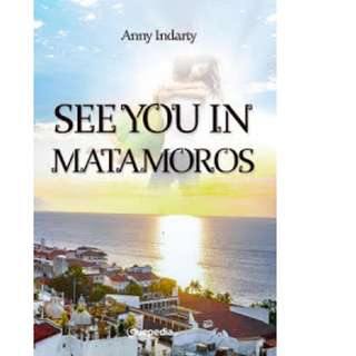 Ebook See You in Matamoros - Anny Indarty