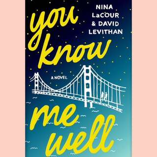 You Know Me Well- Nina LaCour & David Levithan