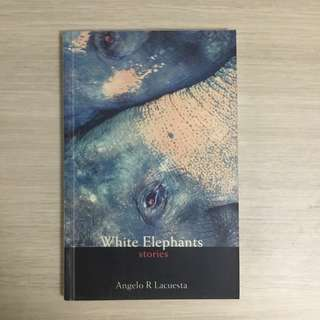 White Elephants: Stories by Angelo Lacuesta