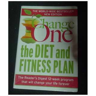 ChangeOne: The Diet & Fitness Plan-The Reader's Digest 12-week program that will change your life forever