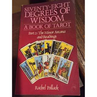 Seventy-Eight Degrees of Wisdom A Book of Tarot