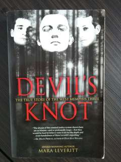 Devil's Knot The True Story of the West Memphis Three by Award Winning author Mara Leveritt