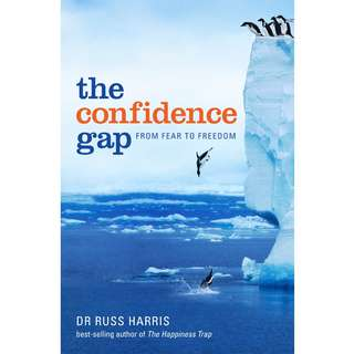 The Confidence Gap: A Guide to Overcoming Fear and Self-Doubt by Russ Harris - EBOOK