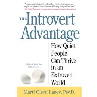 The Introvert Advantage: How Quiet People Can Thrive in an Extrovert World by Marti Olsen Laney - EBOOK