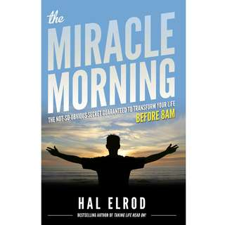 The Miracle Morning: The Not-So-Obvious Secret Guaranteed to Transform Your Life (Before 8am) by Hal Elrod - EBOOK