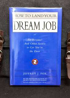 《New Book Condition + Hardcover Edition + How To Market Effectively & Gaining Sustainable Competitive Edge In Your Career Building》Jeffrey J. Fox - HOW TO LAND YOUR DREAM JOB : No Resume! And Other Secrets to Get You in the Door