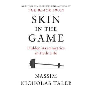 Skin in the Game: Hidden Asymmetries in Daily Life by Nassim Nicholas Taleb - EBOOK