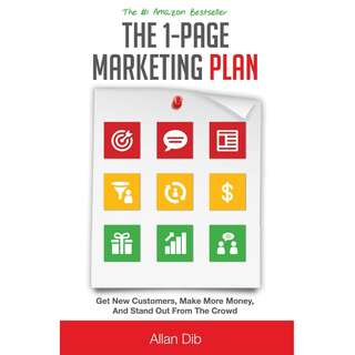 The 1-Page Marketing Plan: Get New Customers, Make More Money, And Stand Out From The Crowd by Allan Dib - EBOOK