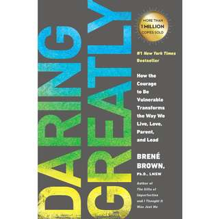 Daring Greatly: How the Courage to Be Vulnerable Transforms the Way We Live, Love, Parent, and Lead by Brené Brown - EBOOK