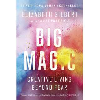 Big Magic: Creative Living Beyond Fear by Elizabeth Gilbert - EBOOK