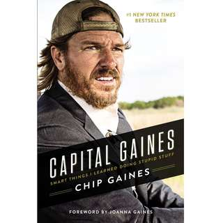 Capital Gaines: Smart Things I Learned Doing Stupid Stuff by Chip Gaines - EBOOK