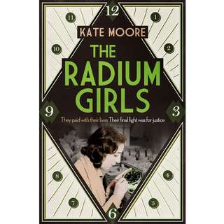 The Radium Girls: They paid with their lives. Their final fight was for justice. by Kate Moore - EBOOK