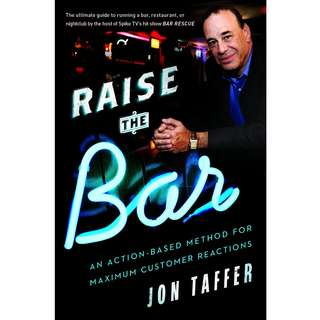 Raise the Bar: An Action-Based Method for Maximum Customer Reactions by Jon Taffer - EBOOK