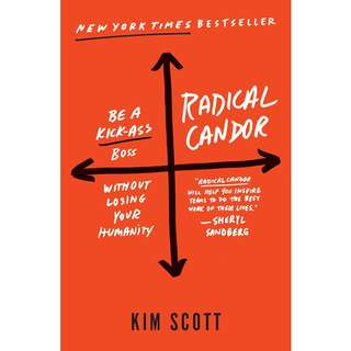 Radical Candor: How to Get What You Want by Saying What You Mean by Kim Scott - EBOOK