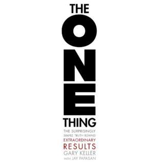 The ONE Thing: The Surprisingly Simple Truth Behind Extraordinary Results by Gary Keller, Jay Papasan - EBOOK