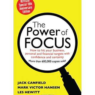 The Power of Focus Tenth Anniversary Edition: How to Hit Your Business, Personal and Financial Targets with Absolute Confidence and Certainty by Jack Canfield, Mark Hansen - EBOOK