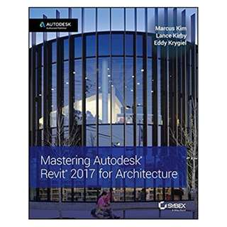 Mastering Autodesk Revit 2017 for Architecture 1st Edition, Kindle Edition by Marcus Kim  (Author), Lance Kirby (Author), Eddy Krygiel  (Author)