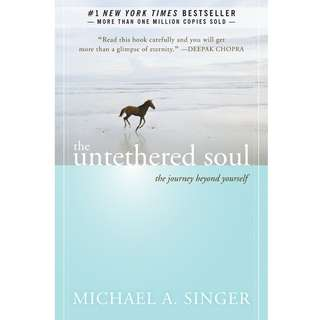 The Untethered Soul: The Journey Beyond Yourself by Michael A. Singer - EBOOK