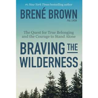 Braving the Wilderness: The Quest for True Belonging and the Courage to Stand Alone by Brené Brown - EBOOK