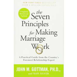 The Seven Principles for Making Marriage Work: A Practical Guide from the Country's Foremost Relationship Expert by John Gottman, Nan Silver - EBOOK