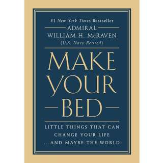 Make Your Bed: Little Things That Can Change Your Life...And Maybe the World by William H. McRaven - EBOOK
