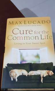 CURE FOR THE COMMON LIFE B6 MAX LUCADO